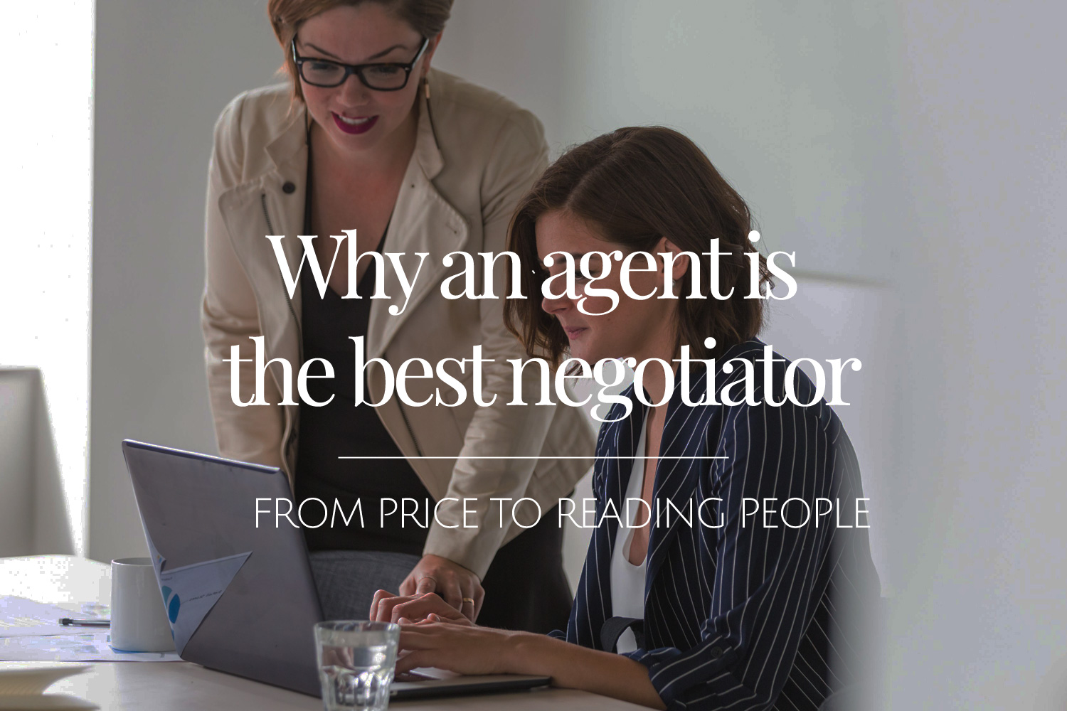 why an estate agent is the best negotiator