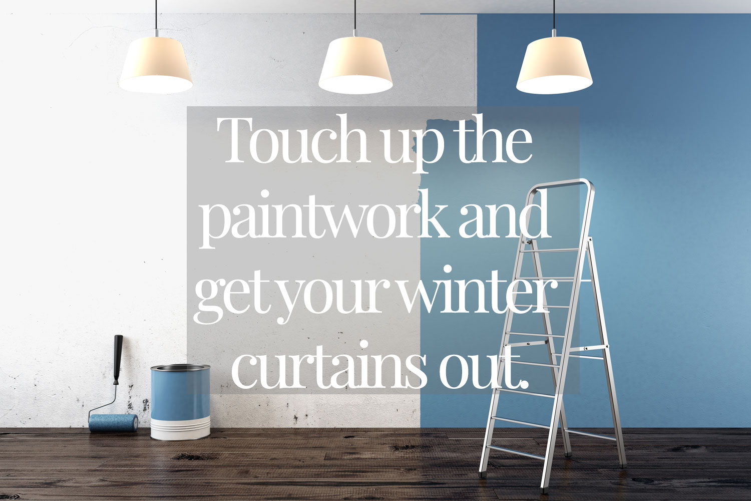 touch-up-the-paintwork-and-get-your-winter-curtains-out
