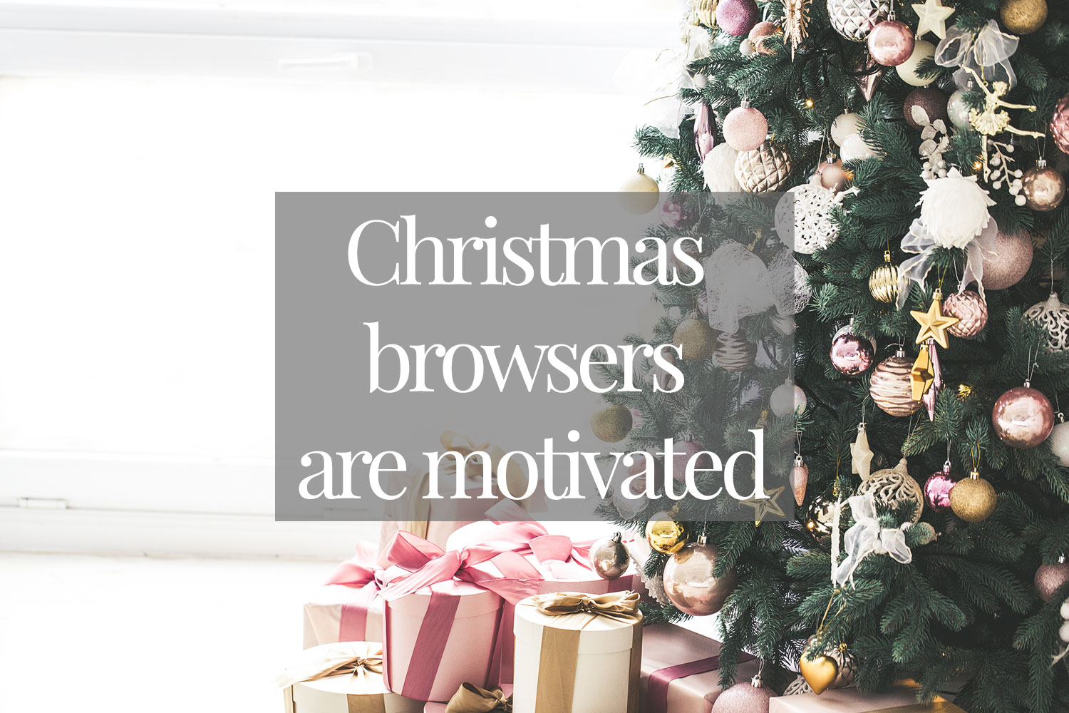 Christmas-browsers-are-motivated
