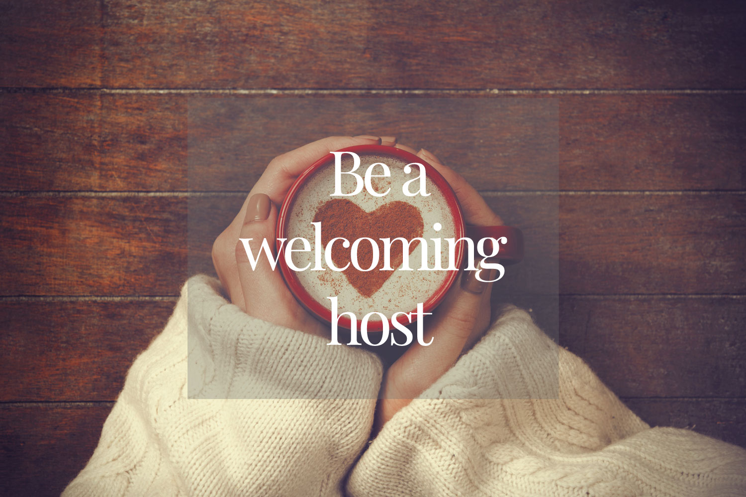 Be a welcoming host