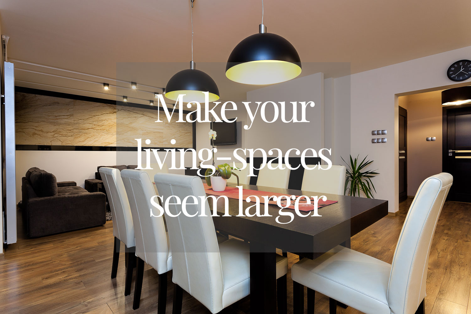 Make your living spaces seem larger featured image