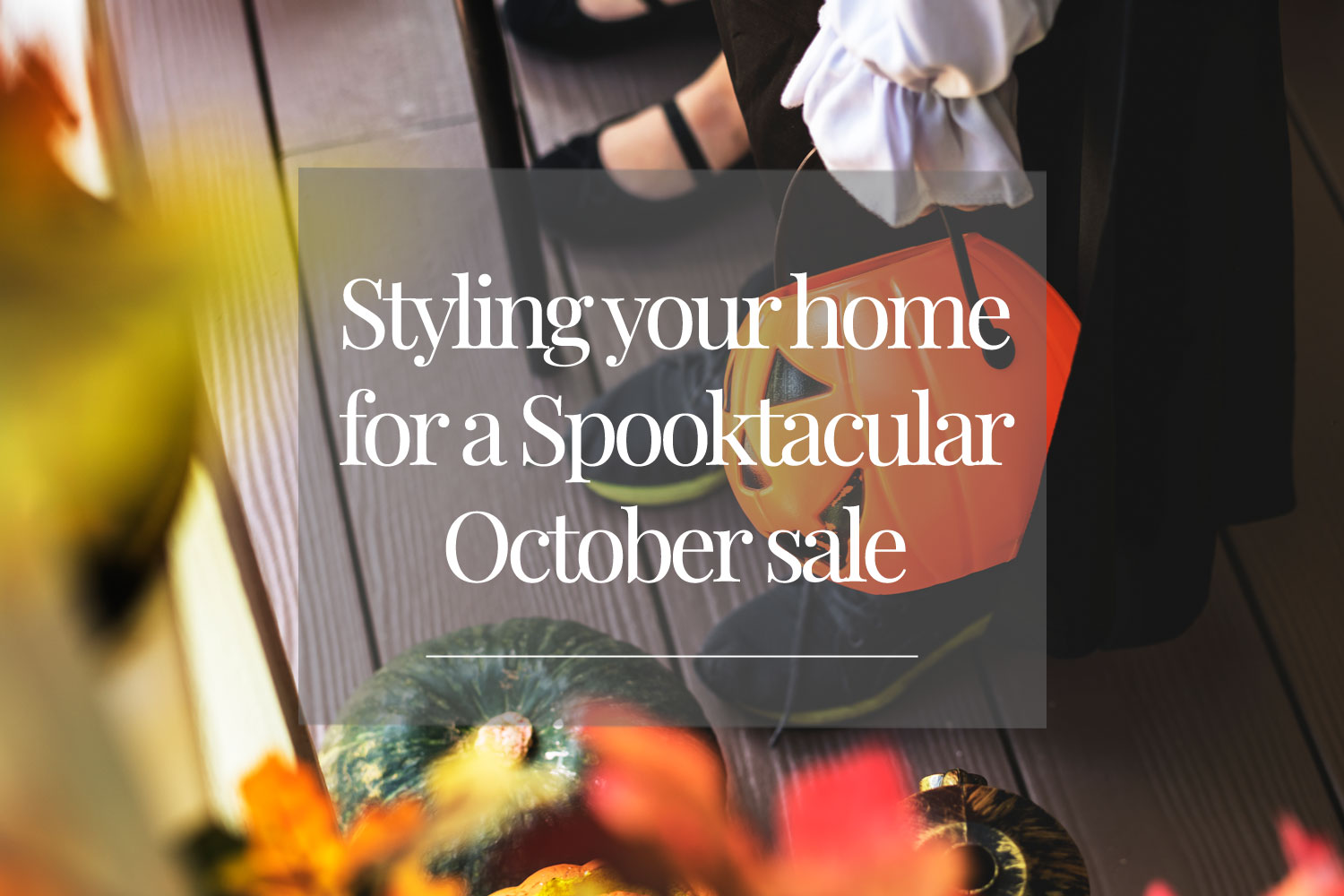 Styling-your-home-for-a-Spooktacular-October-sale