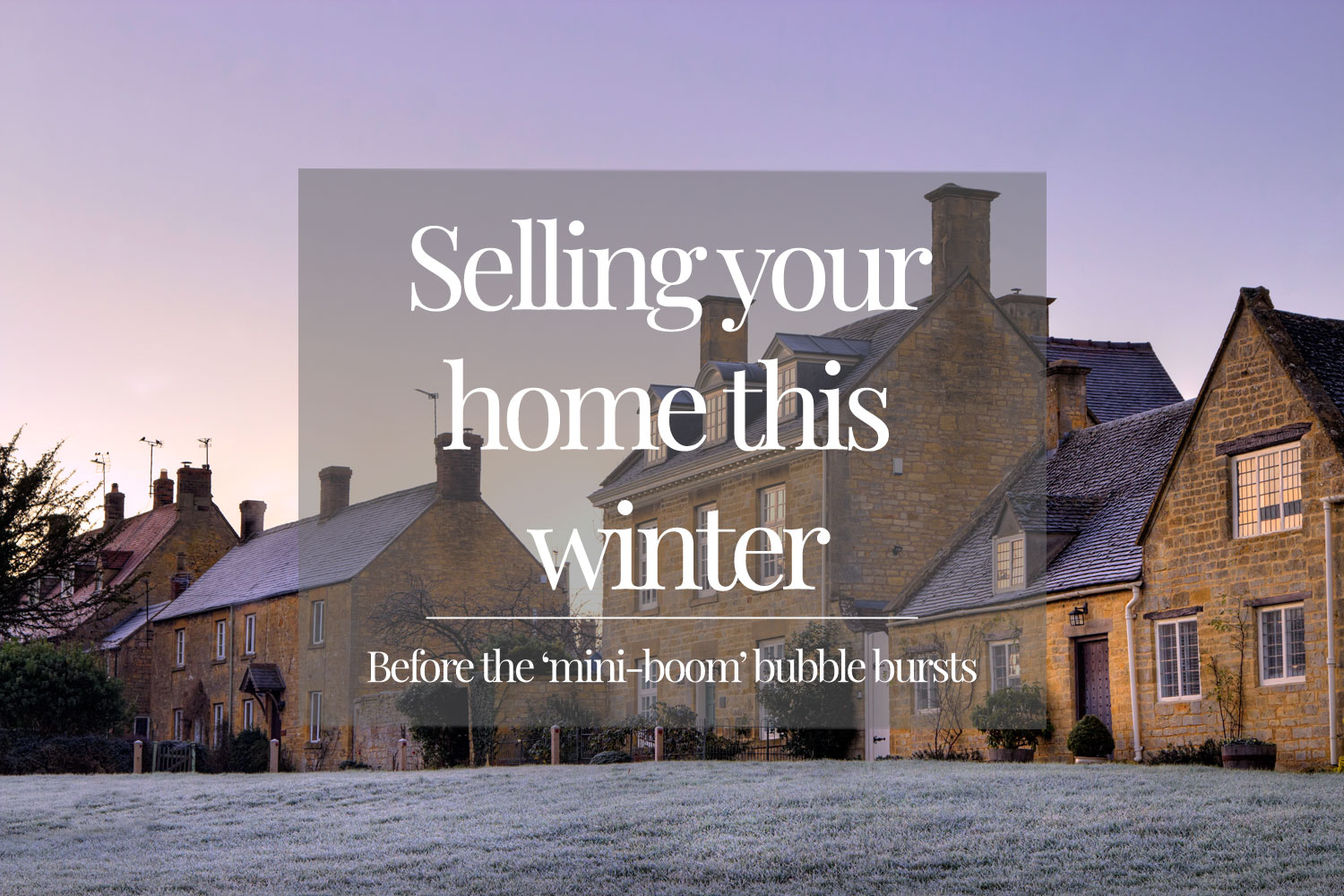 Selling-your-home-this-winter—before-the-'mini-boom'-bubble-bursts-featured-image